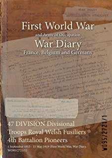 47 DIVISION Divisional Troops Royal Welsh Fusiliers 4th Battalion Pioneers : 1 September 1915 - 15 May 1919 (First World War, War Diary, WO95/2721/1)