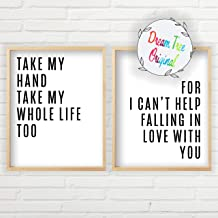 Take My Hand Take My Whole Life Too Sign (2 Unframed 11x14 inch Prints, Great Gift, Love Wall Decor, Typography Wall Art, Minimalist Prints, Take My Hand Take My Whole Life Too Wall Art)