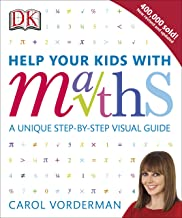 Help Your Kids with Maths: A Unique Step-by-Step Visual Guide (English Edition)