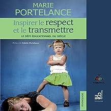 Inspirer le respect et le transmettre [Inspire Respect and Transmit It]