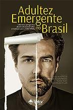 Adultez emergente no Brasil: Uma nova perspectiva desenvolvimental sobre a transição para a vida adulta