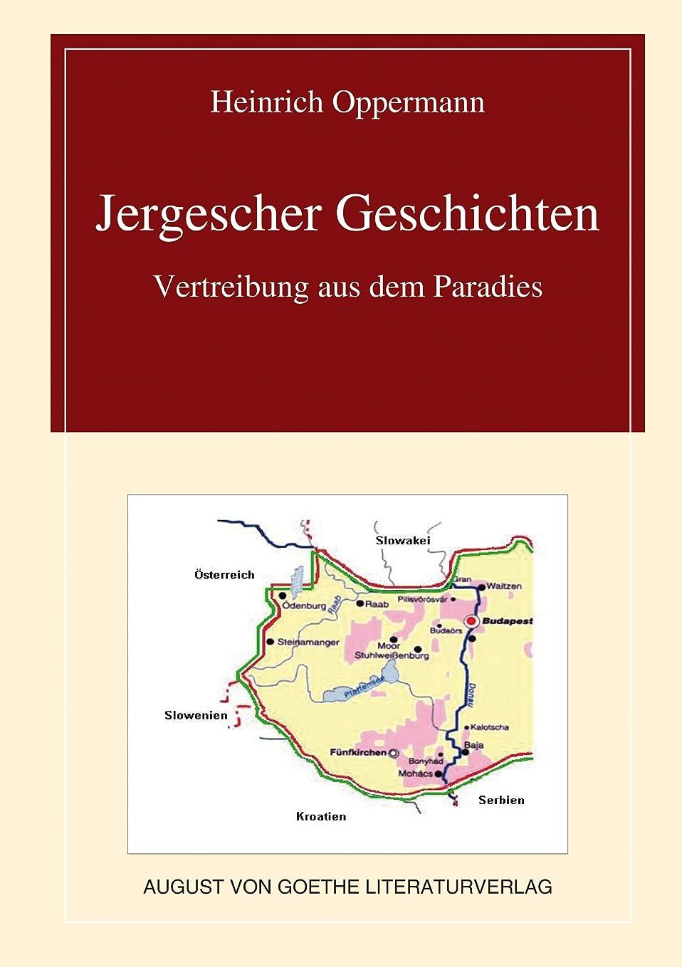 狂信者抜け目がない物質Jergescher Geschichten: Vertreibung aus dem Paradies (German Edition)
