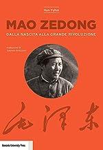Scaricare Libri Mao Zedong. Dalla nascita alla grande rivoluzione PDF