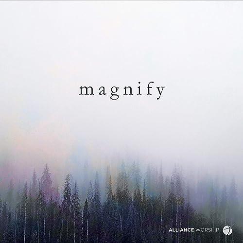 Alliance Worship - Magnify (2019)