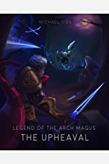 Legend of the Arch Magus: The Upheaval Kindle Edition