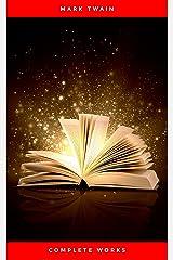 Mark Twain: Complete Works Kindle Edition