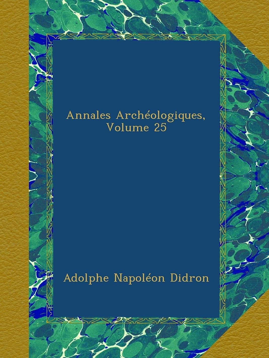 中性熟達ヒゲAnnales Archéologiques, Volume 25