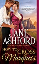 How to Cross a Marquess (The Way to a Lord's Heart)