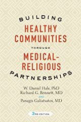 Building Healthy Communities through Medical-Religious Partnerships Kindle Edition
