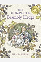 The Complete Brambly Hedge: Celebrating forty years of Brambly Hedge with this gorgeous storybook treasury Hardcover
