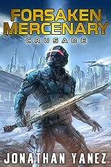 Crusade: A Near Future Thriller (Forsaken Mercenary Book 9) Kindle Edition