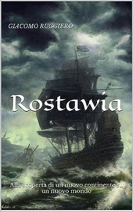 Rostawia: Alla scoperta di un nuovo continente su un nuovo mondo