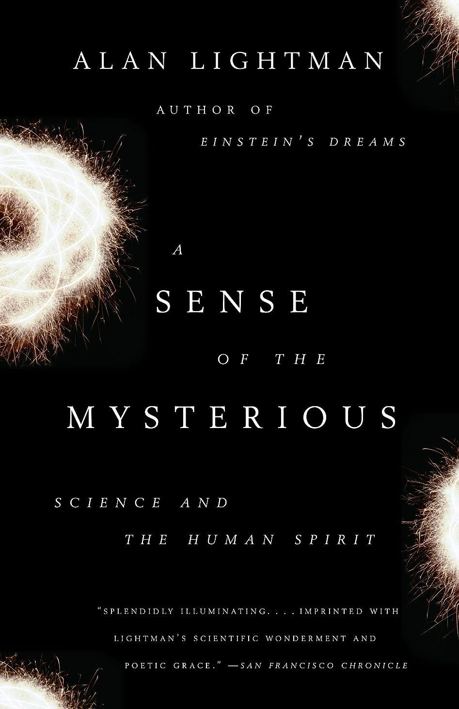 姿を消すスプレーカウボーイA Sense of the Mysterious: Science and the Human Spirit (English Edition)