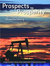Prospects top Prosperity: The Story of Oklahoma's Oil and Gas Industry
