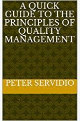 A Quick Guide to the Principles of Quality Management (Quick Guides for Your School or Business) Kindle Edition
