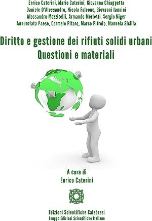 Diritto e gestione dei rifiuti solidi urbani. Questioni e materiali
