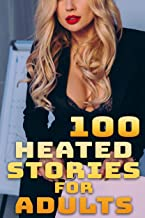 100 HEATED STORIES FOR ADULTS