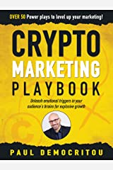 The Crypto Marketing Playbook: Unleash secret emotional triggers in your audience's brains for explosive growth Kindle Edition