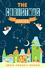 Christmas stories for kids : The Christmas Angel (A short Story)(Annotated)