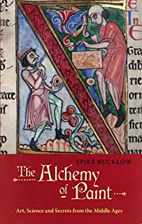 The Alchemy of Paint: Colour and Meaning Fom the Middle Ages