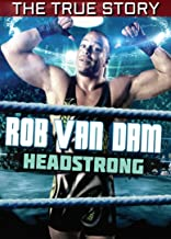 Rob Van Dam: Headstrong - The True Story
