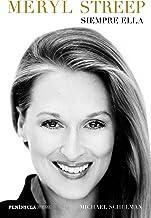 Meryl Streep: Siempre ella (Spanish Edition)