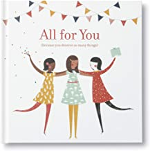 All for You: (Because You Deserve So Many Things) — A charming way to delight a friend.