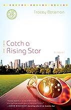 Catch a Rising Star: A Novel (Drama Queens Book 1)