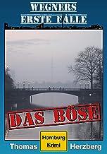 Das Böse: Wegners erste Fälle (5. Teil): Hamburg Krimi (German Edition)