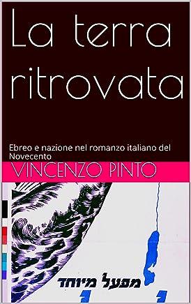 La terra ritrovata: Ebreo e nazione nel romanzo italiano del Novecento (Free Ebrei - Saggi Vol. 2)