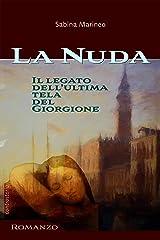 La Nuda: Il legato dell'ultima tela del Giorgione Formato Kindle