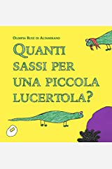 Quanti sassi per una piccola lucertola?: Cosa serve per essere felici? (Italian Edition) Kindle Edition