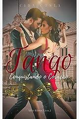 Tango: Conquistando o Coração (Série Ritmos Livro 2) eBook Kindle