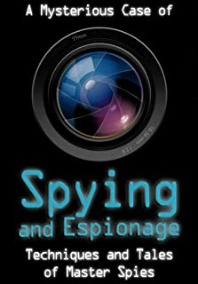 A Mysterious Case of Spying and Espionage: Techniques and Tales of Master Spies. Kit includes periscope, spy glasses, secr...