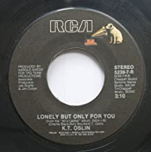 K.T. Oslin 45 RPM Lonely But Only For You / Do Ya'