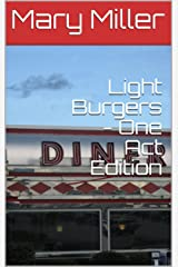 Light Burgers - One Act Edition Kindle Edition