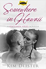 Somewhere in Hawaii (The Statesmen Series) Kindle Edition