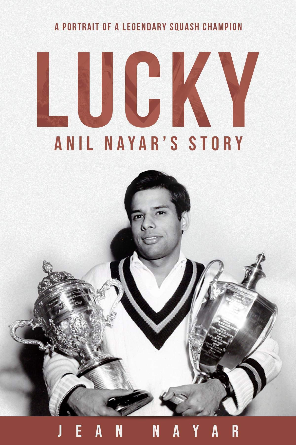 Lucky Anil Nayar's Story: A Portrait of a Legendary Squash Champion (English Edition)