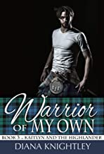 Warrior of My Own (Kaitlyn and the Highlander Book 3)