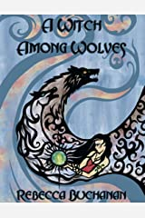A Witch Among Wolves: And Other Pagan Tales Kindle Edition