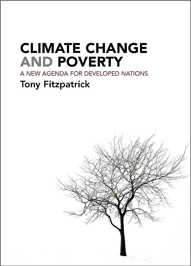 折り目ドリンク主流Climate Change and Poverty: A New Agenda for Developed Nations (English Edition)