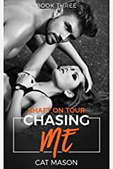 Chasing Me (Shaft on Tour Book 3) Kindle Edition