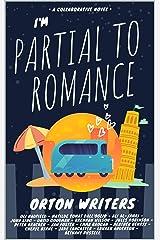 I'm Partial to Romance: A collaborative novel (English Edition) Versión Kindle