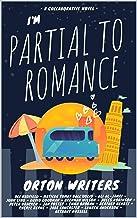 I'm Partial to Romance: A collaborative novel (English Edition)