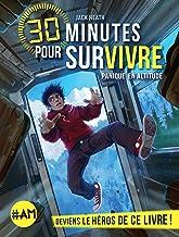 Panique en altitude: 30 minutes pour survivre - tome 1