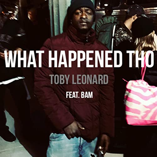 What Happened Tho' (feat  Bam) [Explicit] by Toby Leonard on
