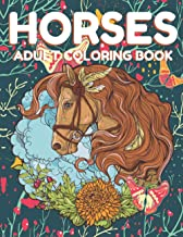HORSES ADULT COLORING BOOK: Beautiful Horses Coloring Book Horse Lovers For adult, Wild Horese 41 Stress Relieving Animals...