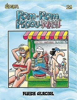 Édika - Tome 21 - Pom-Pom Pidou-Waah