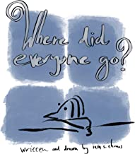 Where Did Everybody Go?: A book about staying at home.