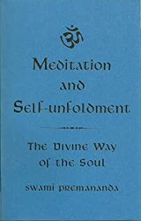 Meditation and Self-Unfoldment: The Divine Way of the Soul